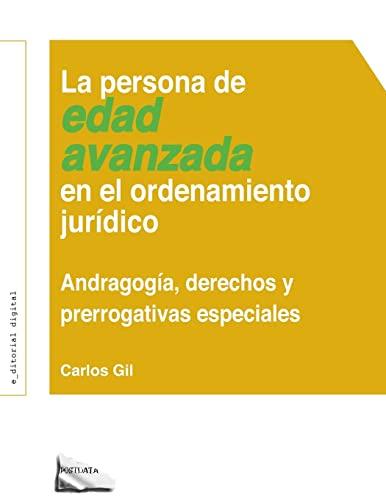 La persona de edad avanzada en el ordenamiento jur�dico: Andragogï&iquest...