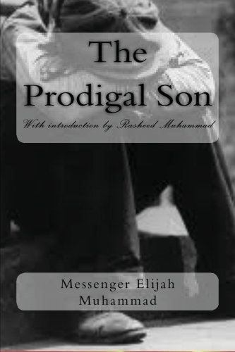 The Prodigal Son: Muhammad, Messenger Elijah