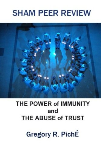 9781475088618: Sham Peer Review: The Power of Immunity and The Abuse of Trust (Volume 1)