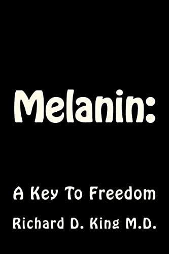 9781475088779: Melanin:: A Key To Freedom