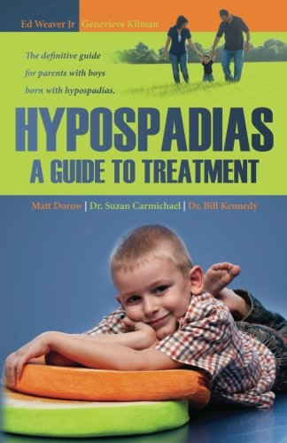 9781475088977: Hypospadias: A Guide to Treatment: The definitive guide for parents with boys born with hypospadias.