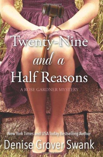 Twenty-Nine and a Half Reasons: Rose Gardner Mystery Book Two (Volume 2): Grover Swank, Denise