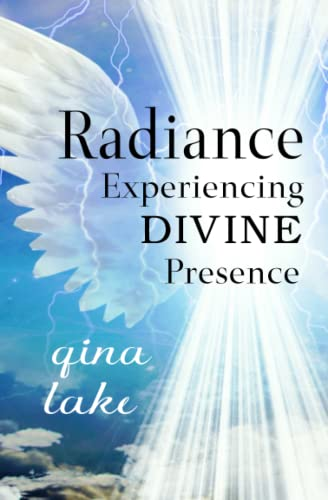 Radiance: Experiencing Divine Presence [Paperback]: Gina Lake