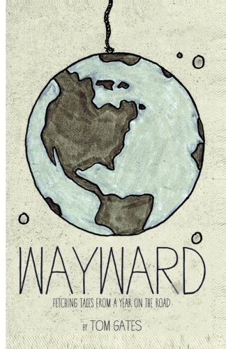 Wayward: Fetching Tales from a Year on: Gates, Tom