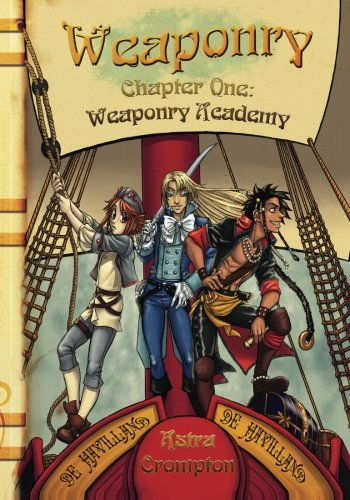 Weaponry: Chapter One: Weaponry Academy (Volume 1): Crompton, Astra