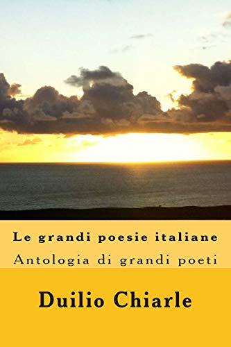 Le Grandi Poesie Italiane: Antologia (Paperback): Duilio Chiarle