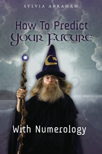 9781475093193: How To Predict Your Future With Numerology