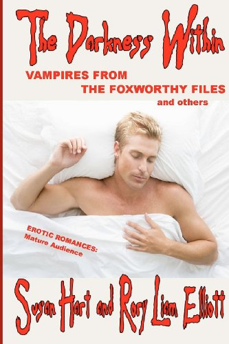 9781475095456: The Darkness Within - Vampires from The Foxworthy Files & others: Three complete erotic and romantic vampire novels