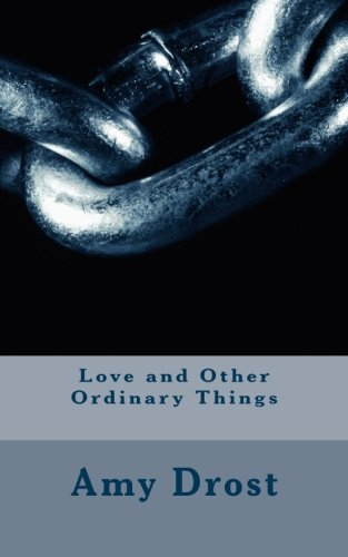 9781475096262: Love and Other Ordinary Things