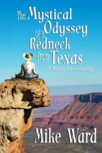 9781475097580: The Mystical Odyssey of a Redneck from Texas: A Modern Hero's Journey