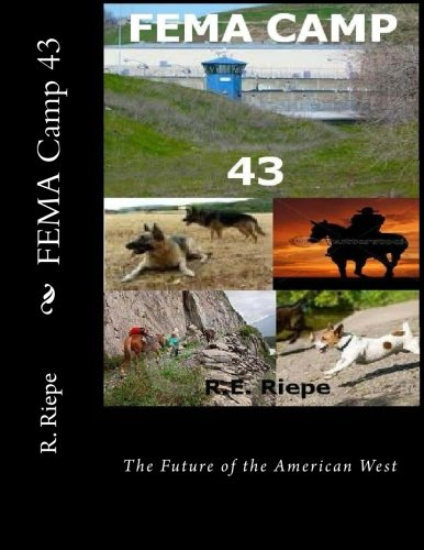 9781475100334: FEMA Camp 43: The Future of the American West (Volume 2)