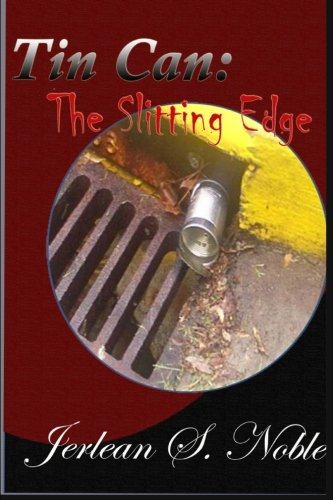 Tin Can - The Slitting Edge: The Slitting Edge: Mrs. Jerlean S. Noble