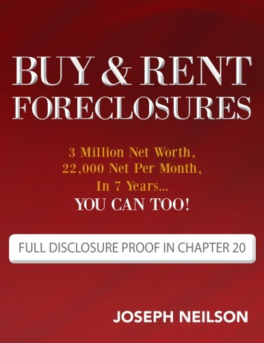 9781475101393: Buy & Rent Foreclosures: 3 Million Net Worth, 22,000 Net Per Month, In 7 Years...You can too!