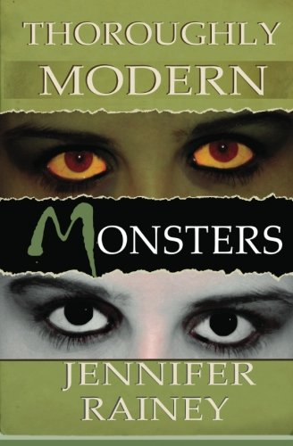 Thoroughly Modern Monsters: Rainey, Jennifer