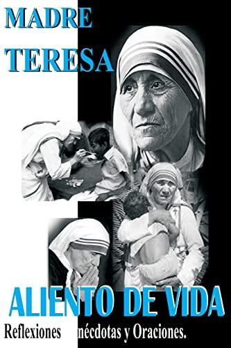 9781475101928: Madre Teresa Aliento de Vida: Reflexiones,anécdotas y Oraciones