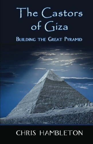 9781475104424: The Castors of Giza: Building the Great Pyramid