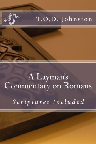 9781475105834: A Layman's Commentary on Romans: Scriptures Included