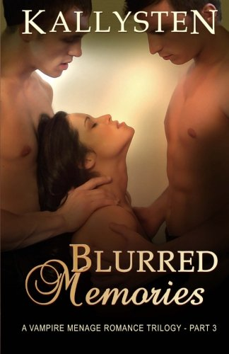 9781475105995: Blurred Memories: Final Part of the Blurred Trilogy