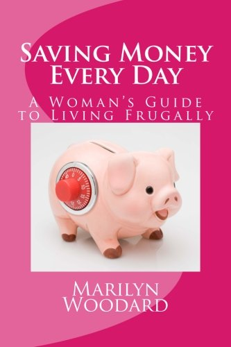 9781475108408: Saving Money Every Day: Every Mom's Guide to Living Frugally