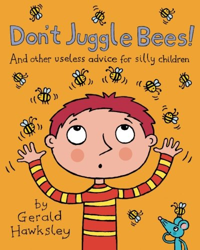 9781475108606: Don't Juggle Bees! And Other Useless Advice For Silly Children