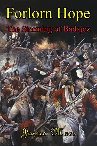 Forlorn Hope: The Storming of Badajoz: Mace, James