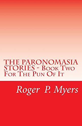9781475108750: THE PARONOMASIA STORIES - Book Two: For The Pun Of It (Volume 2)