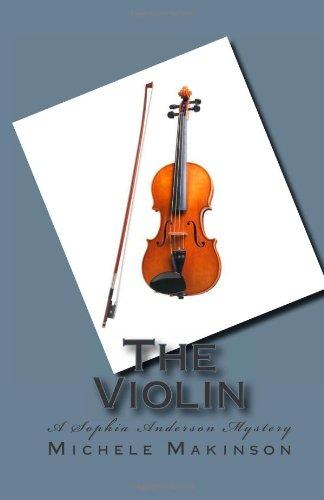 The Violin A Sophia Anderson Mystery: Makinson, Michele