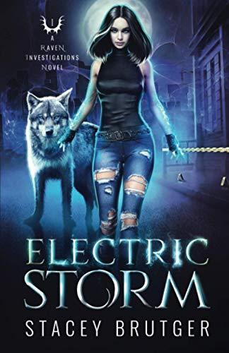 Electric Storm: A Raven Investigations Novel (Volume 1): Brutger, Stacey