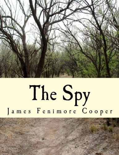 The Spy: A Tale of the Neutral: James Fenimore Cooper