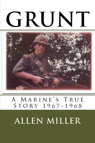 9781475113273: Grunt: A Marine's True Story 1967-1968