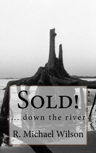 Sold Down the River (1475113870) by R. Michael Wilson