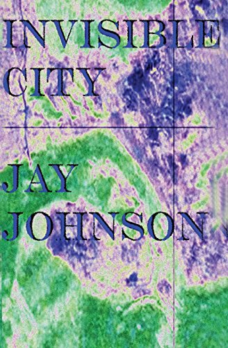 Invisible City: Johnson, Jay
