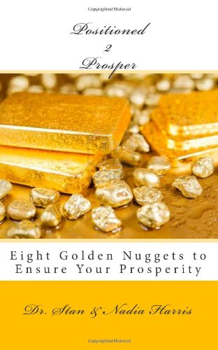 9781475114140: Positioned 2 Prosper: Eight Golden Nuggets to Ensure Your Prosperity