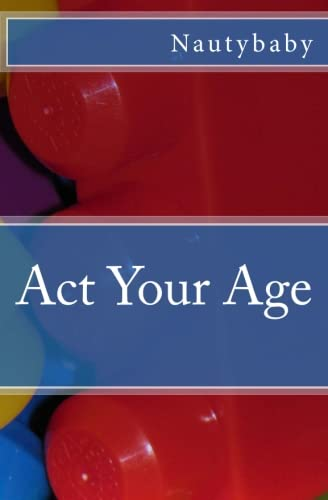 9781475115925: Act Your Age