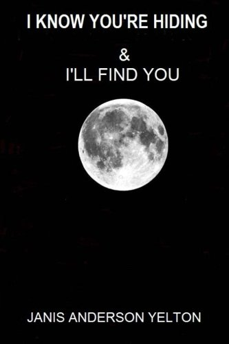 9781475116144: I Know You're Hiding & I'll Find You