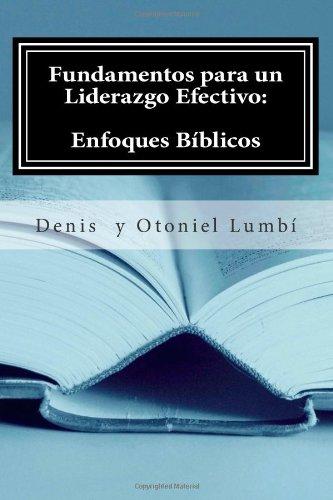 9781475119152: Fundamentos para un Liderazgo Efectivo: Enfoques Bíblicos