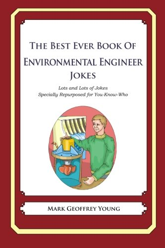 9781475119350: The Best Ever Book of Environmental Engineer Jokes: Lots and Lots of Jokes Specially Repurposed for You-Know-Who