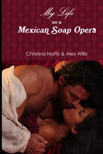 9781475119404: My Life on a Mexican Soap Opera