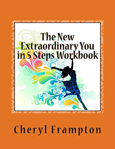 9781475120165: The New Extraordinary You in 5 Steps Workbook: Attitude, Awareness, Acknowledgement, Acceptance, and Allowing.