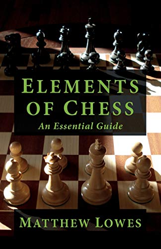 9781475121018: Elements of Chess: An Essential Guide to the Game