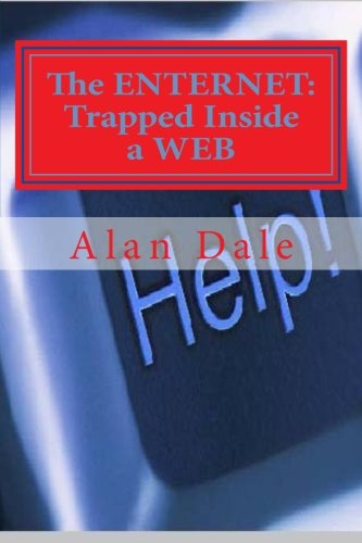 9781475122084: The ENTERNET: Trapped Inside a WEB: Can you escape? Do you want to?