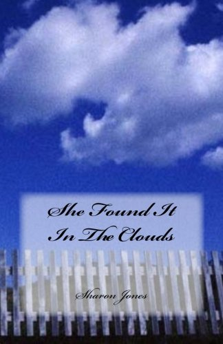 9781475122770: She Found It In The Clouds