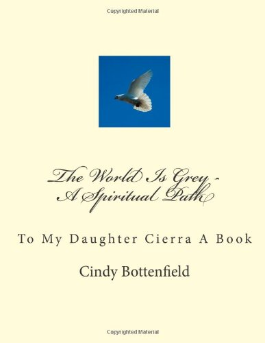 9781475123289: The World Is Grey - A Spiritual Path: To My Daughter Cierra A Book: 1