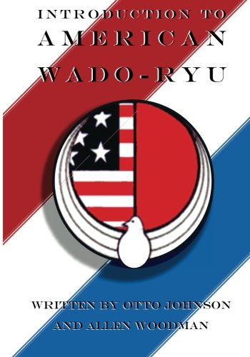 Introduction to American Wado Ryu: American Wado: Allen Woodman