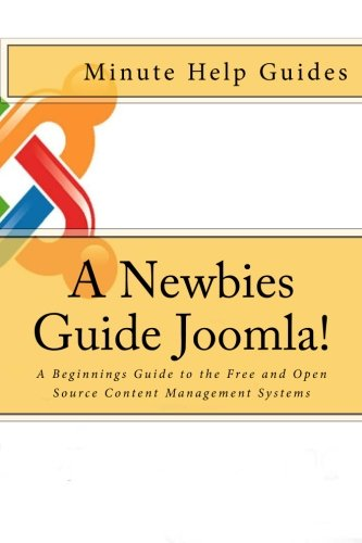 9781475127591: A Newbies Guide Joomla!: A Beginnings Guide to the Free and Open Source Content Management Systems