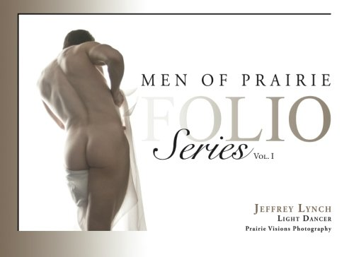 9781475128208: Men of Prairie Folio Series, Vol. I: Jeffrey Lynch- Light Dancer