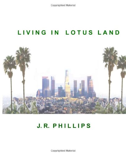 Living in Lotus Land (1475128320) by Phillips, J R