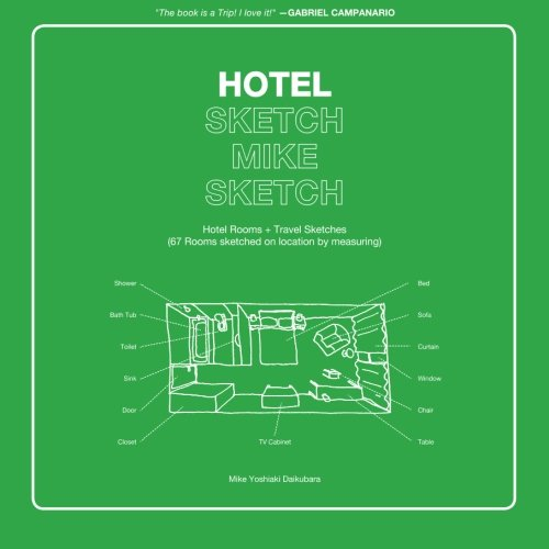 9781475128376: Hotel Sketch Mike Sketch: Hotel Rooms + Travel Sketches (67 Rooms sketched on location by measuring) (Volume 1)