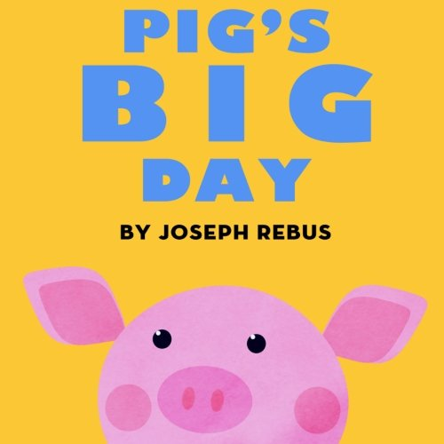 9781475128499: Pig's Big Day