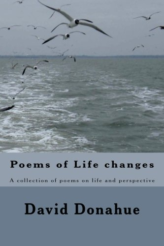 9781475129908: Poems of Life changes: A collection of poems on life and perspective